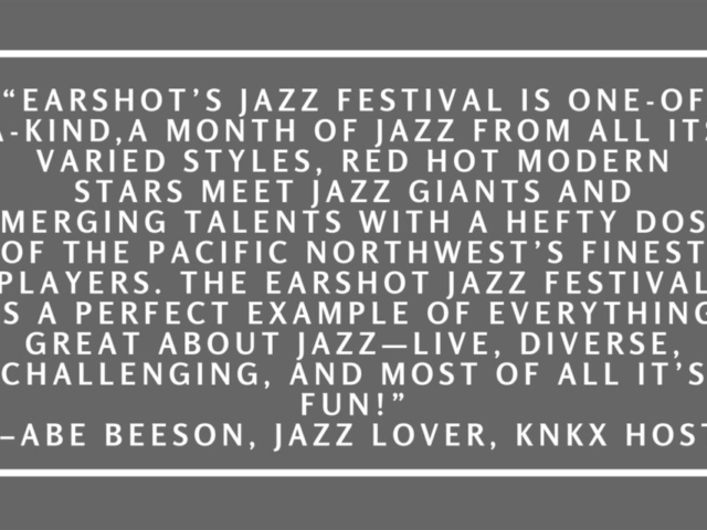 Quote from Abe Beeson, Jazz Lover, KNKX Host