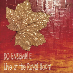 Album cover for KO Ensemble's Live at the Royal Room