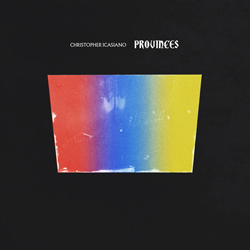 Album cover for Christopher Icasiano's Provinces.