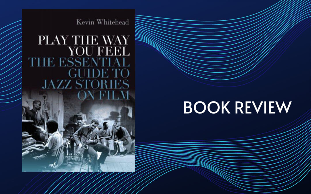Image of the book Play the Way You Feel by Kevin Whitehead on a dark blue background.