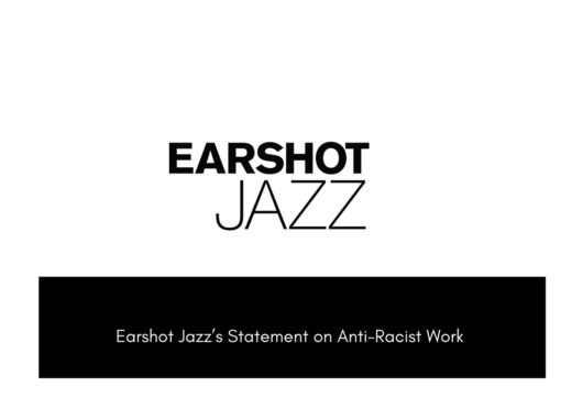 Earshot Jazz's Statement on Anti-Racist Work