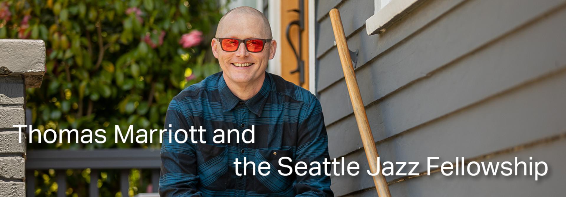 Thomas Marriott Seattle Jazz Fellowship