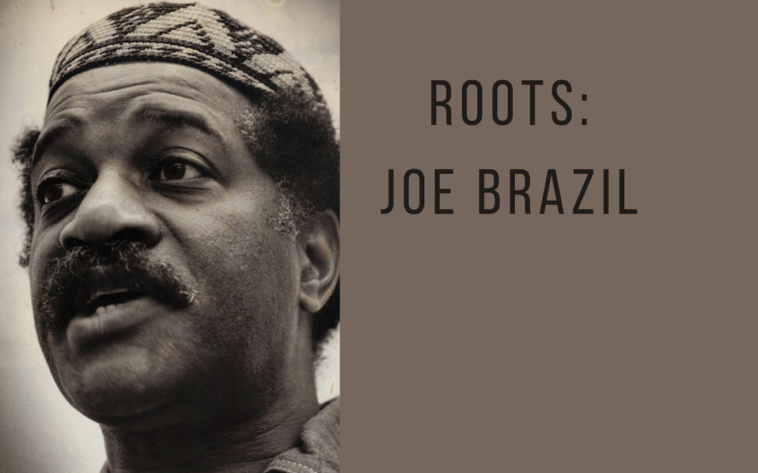 Roots: Joe Brazil, A visionary