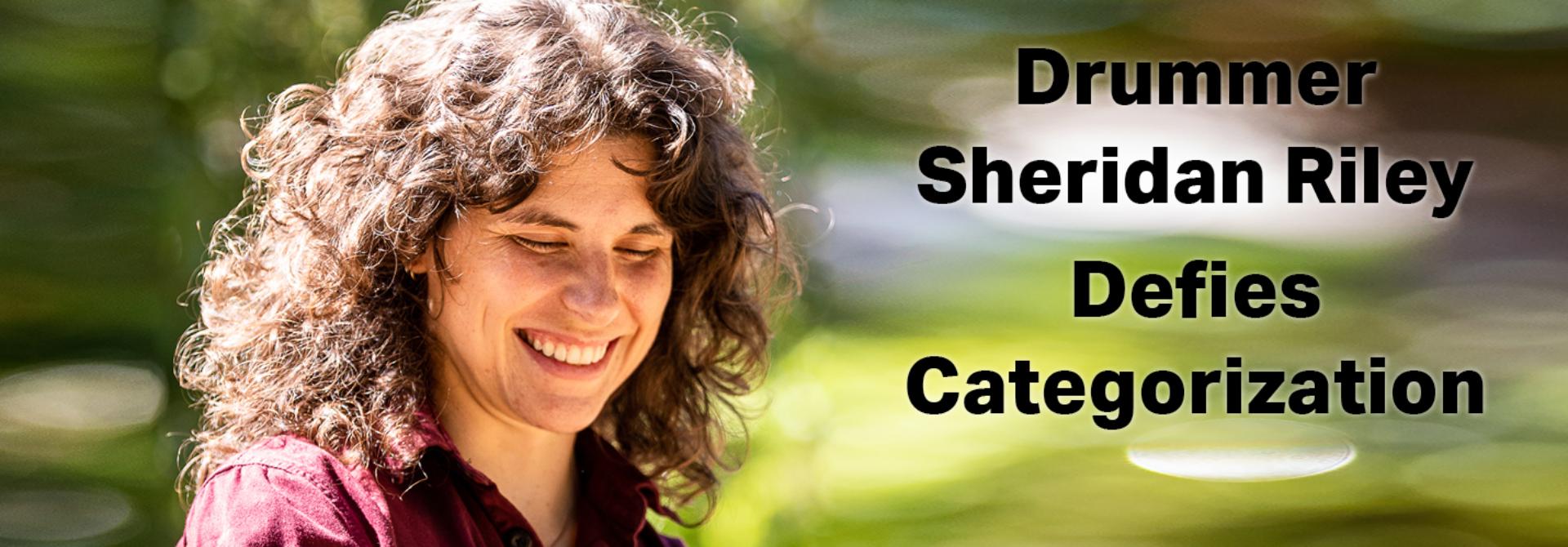 Sheridan Riley Seattle Music Drummer Jazz Rock Defies Categorization